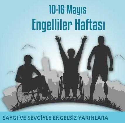 10 -16 MAYIS ENGELLİLER HAFTASI